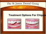Chipped Teeth Treatment Choices