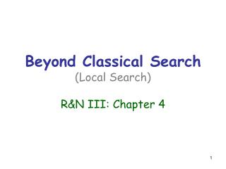 Beyond Classical Search Local Search  RN III: Chapter 4