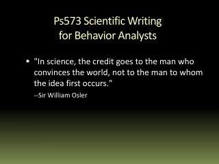 Ps573 Scientific Writing  for Behavior Analysts