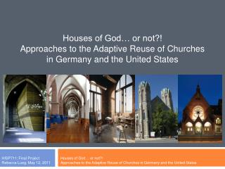 Houses of God  or not   Approaches to the Adaptive Reuse of Churches in Germany and the United States