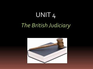 UNIT 4  The British Judiciary