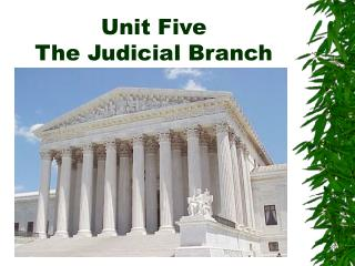 Unit Five The Judicial Branch