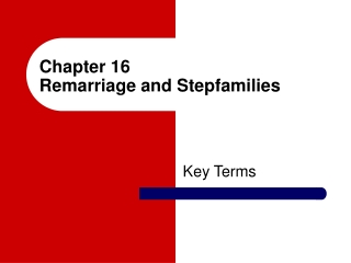 Remarriage and Stepfamilies