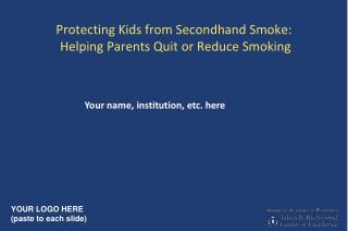Protecting Kids from Secondhand Smoke:  Helping Parents Quit or Reduce Smoking