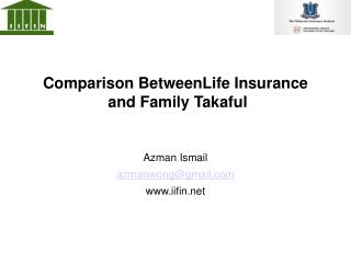 Comparison BetweenLife Insurance  and Family Takaful