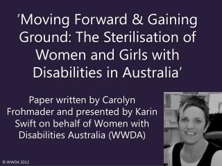 Moving Forward  Gaining Ground: The Sterilisation of Women and Girls with Disabilities in Australia
