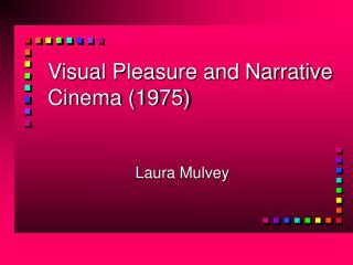 Visual Pleasure and Narrative Cinema 1975