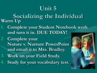 Warm Up Complete your Student Notebook work and turn it in. DUE TODAY Complete your  Nature v. Nurture PowerPoint  and e