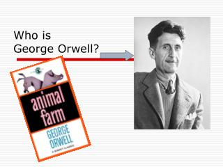 Who is  George Orwell