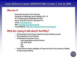 Gene Delivery Course: MSMVM 3465, Lecture 7, Feb 18, 2009.