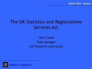 The UK Statistics and Registrations Services Act