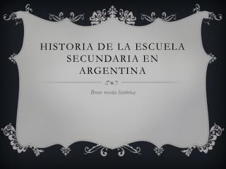 Historia de la escuela secundaria en argentina