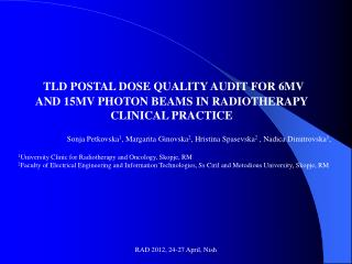 TLD POSTAL DOSE QUALITY AUDIT FOR 6MV AND 15MV PHOTON BEAMS IN RADIOTHERAPY CLINICAL PRACTICE