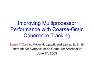 Improving Multiprocessor Performance with Coarse-Grain Coherence Tracking