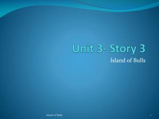 Unit 3- Story 3