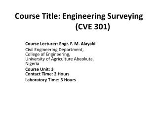 Course Title: Engineering Surveying                CVE 301