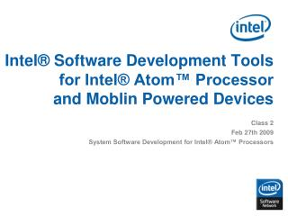 Intel  Software Development Tools for Intel  Atom  Processor  and Moblin Powered Devices