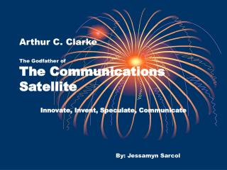Arthur C. Clarke   The Godfather of The Communications Satellite
