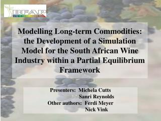 Modelling Long-term Commodities: the Development of a Simulation Model for the South African Wine Industry within a Part