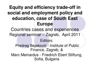Equity and efficiency trade-off in  social and employment policy and education, case of South East Europe Countries case