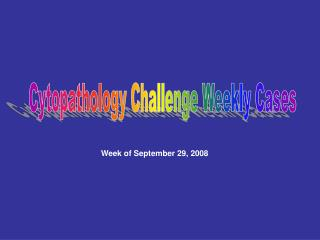 Week of September 29, 2008