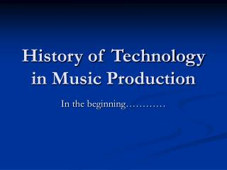 History of Technology in Music Production