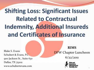 Shifting Loss: Significant Issues Related to Contractual Indemnity, Additional Insureds and Certificates of Insurance