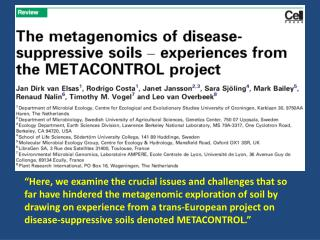 Here, we examine the crucial issues and challenges that so far have hindered the metagenomic exploration of soil by dra