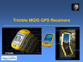 Trimble MGIS GPS Receivers