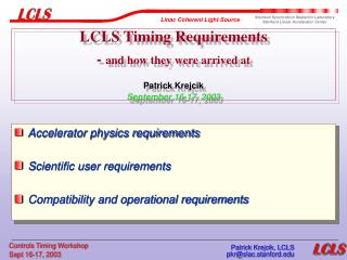 LCLS Timing Requirements - and how they were arrived at   Patrick Krejcik September 16-17, 2003