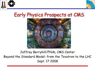 Early Physics Prospects at CMS
