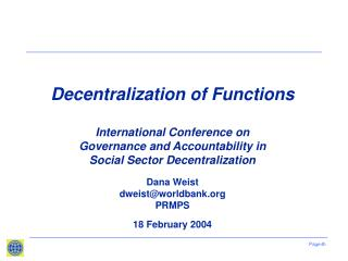 Decentralization of Functions   International Conference on  Governance and Accountability in  Social Sector Decentraliz
