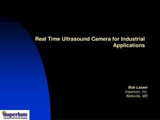 Real Time Ultrasound Camera for Industrial Applications