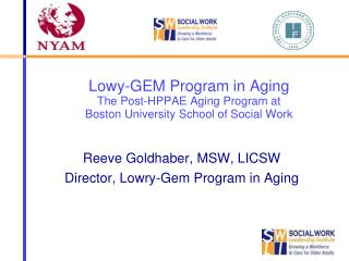 Lowy-GEM Program in Aging The Post-HPPAE Aging Program at  Boston University School of Social Work