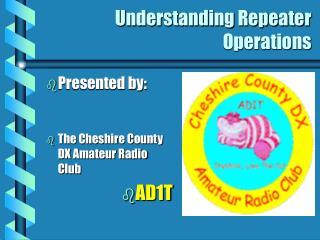 Understanding Repeater Operations