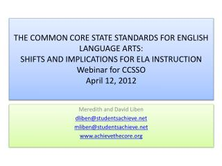 THE COMMON CORE STATE STANDARDS FOR ENGLISH LANGUAGE ARTS:  SHIFTS AND IMPLICATIONS FOR ELA INSTRUCTION  Webinar for CCS