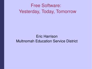 Free Software: Yesterday, Today, Tomorrow