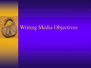 Writing Media Objectives