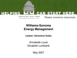Williams-Sonoma  Energy Management  Liaison: Genevieve Dufau