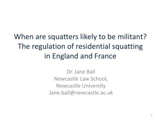 When are squatters likely to be militant? The regulation of residential squatting in England and France