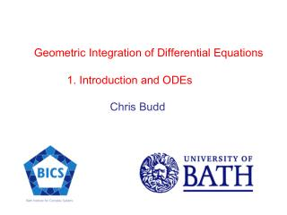 Geometric Integration of Differential Equations   1. Introduction and ODEs        Chris Budd