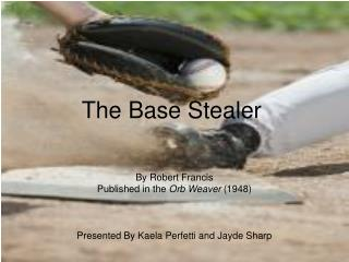 The Base Stealer