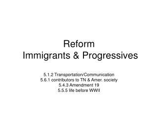 Reform  Immigrants  Progressives