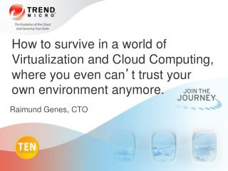How to survive in a world of Virtualization and Cloud Computing,