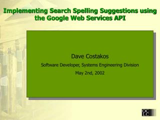 Implementing Search Spelling Suggestions using the Google Web Services API