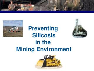 Preventing  Silicosis in the  Mining Environment