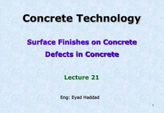 Concrete Technology  Surface Finishes on Concrete  Defects in Concrete   Lecture 21