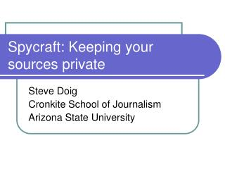Spycraft: Keeping your sources private