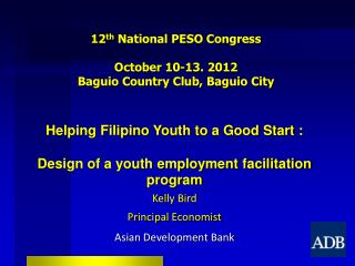 12th National PESO Congress  October 10-13. 2012 Baguio Country Club, Baguio City