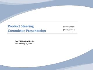 Product Steering  Committee Presentation